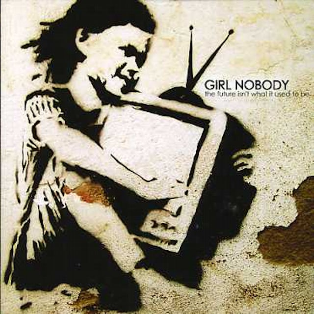 Girl Nobody FUTURE ISN'T WHAT IT USED TO BE CD