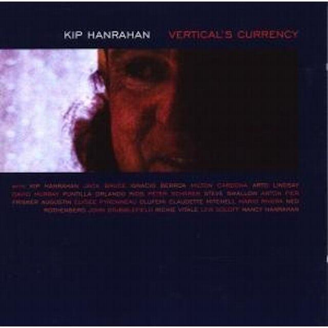 Kip Hanrahan VERTICAL CURRENCY CD