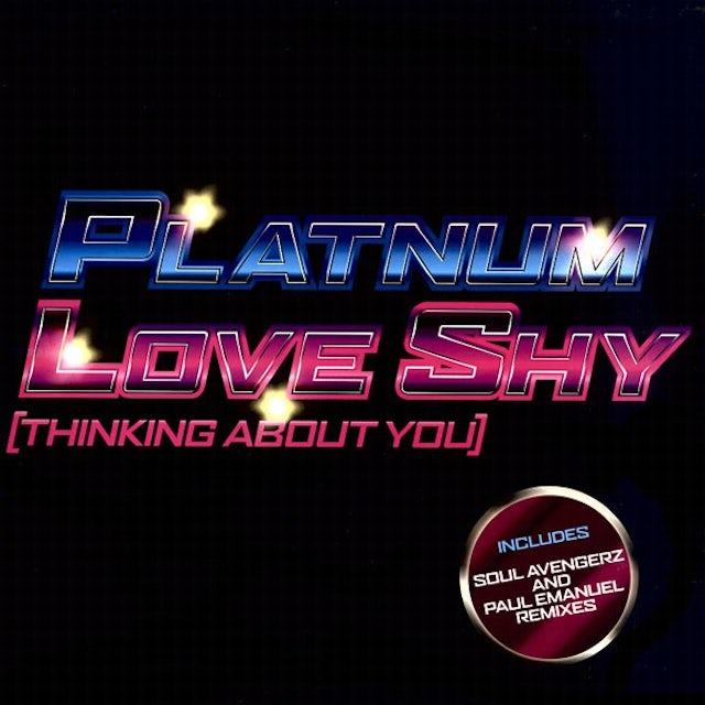 Platnum LOVE SHY (THINKING ABOUT YOU) Vinyl Record