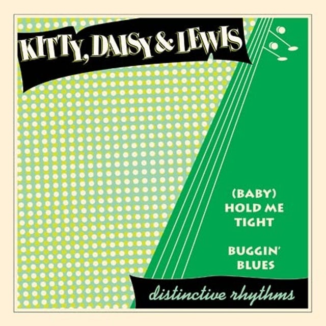 Kitty, Daisy & Lewis (BABY) HOLD ME TIGHT/BUGGIN' BLUES Vinyl Record - UK Release