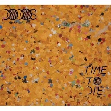 Dodos TIME TO DIE Vinyl Record