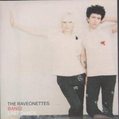 The Raveonettes BANG!/LAST DANCE (GER) (Vinyl)