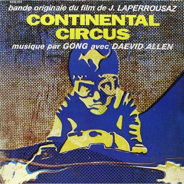 Gong CONTINENTAL CIRCUS Vinyl Record