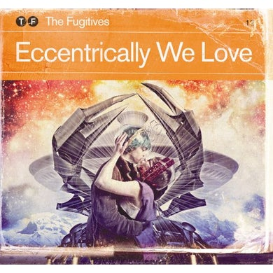 Fugitives ECCENTRICALLY WE LOVE CD