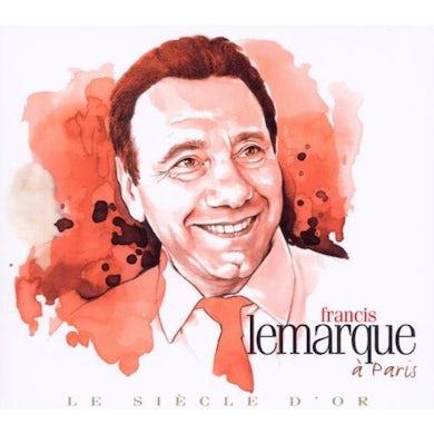 Francis Lemarque PARIS (LE SIECLE D'OR) CD