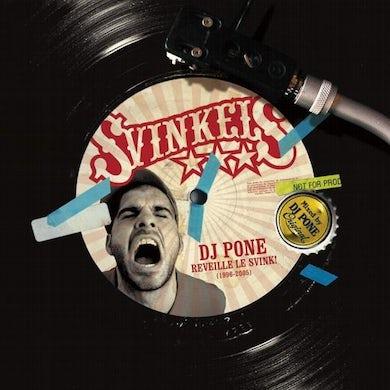 Svinkels DJ PONE REVEILLE LE SVINK CD