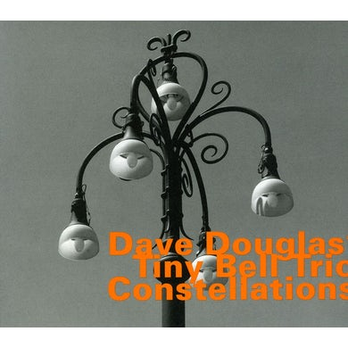 Dave Douglas TINY BELL TRIO: CONSTELLATIONS CD