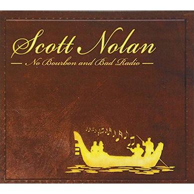 Scott Nolan NO BOURBON & BAD RADIO CD