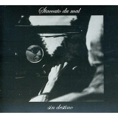 Staccato Du Mal SIN DESTINO CD