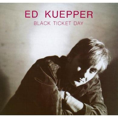 Ed Kuepper BLACK TICKET DAY Vinyl Record