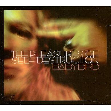 Babybird PLEASURES OF SELF DESTRUCTION CD
