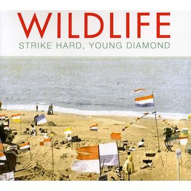 Wildlife STRIKE HARD YOUNG DIAMOND CD