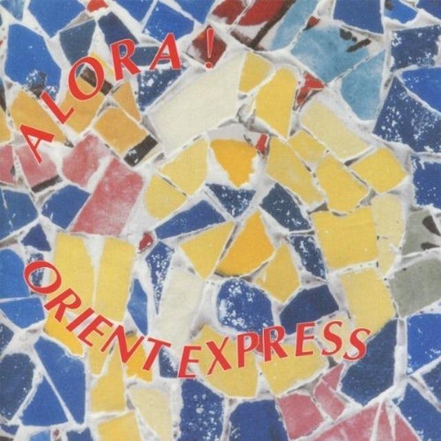 Orient Express ALORA ! CD