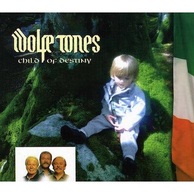 Wolfe Tones CHILD OF DESTINY CD