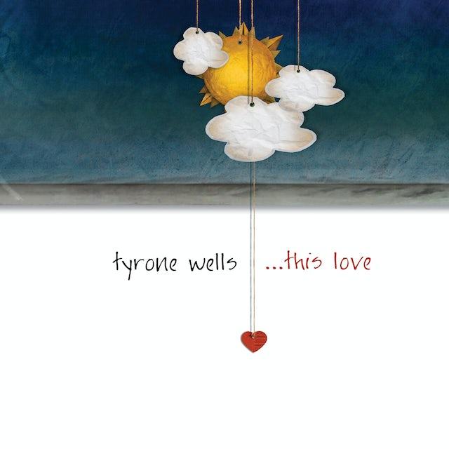 Tyrone Wells THIS LOVE CD