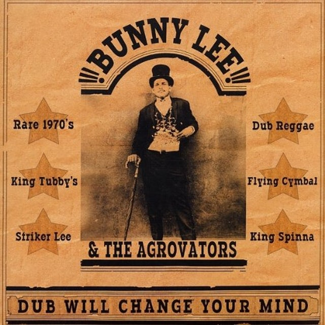 Bunny Lee & Agrovators DUB WILL CHANGE YOUR MIND Vinyl Record