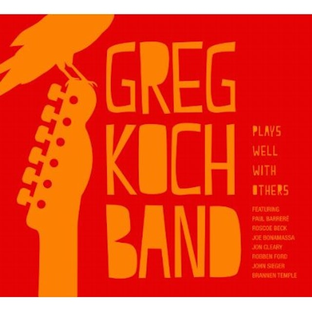 Greg Koch Band PLAYS WELL WITH OTHERS CD