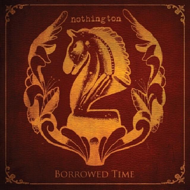 Nothington BORROWED TIME CD