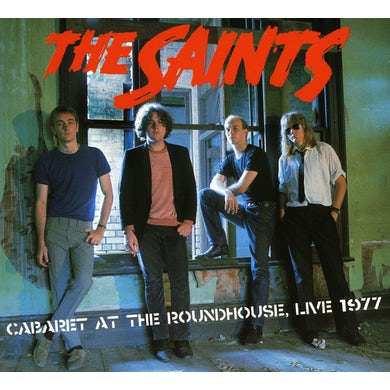 The Saints CABARET AT THE ROUNDHOUSE: LIVE 1977 CD