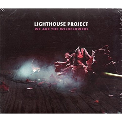 LIGHTHOUSE PROJECT WE ARE THE WILDFLOWERS CD