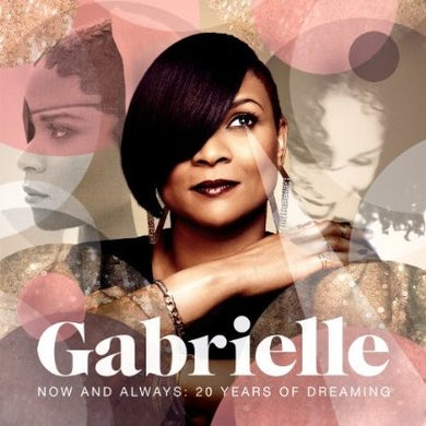 Gabrielle NOW & ALWAYS: 20 YEARS OF DREAMING CD