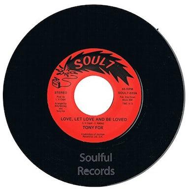 Tony Fox LOVE LET LOVE & BE LOVED Vinyl Record - UK Release