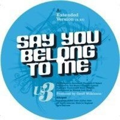 Us3 SAY YOU BELONG TO ME Vinyl Record - UK Release