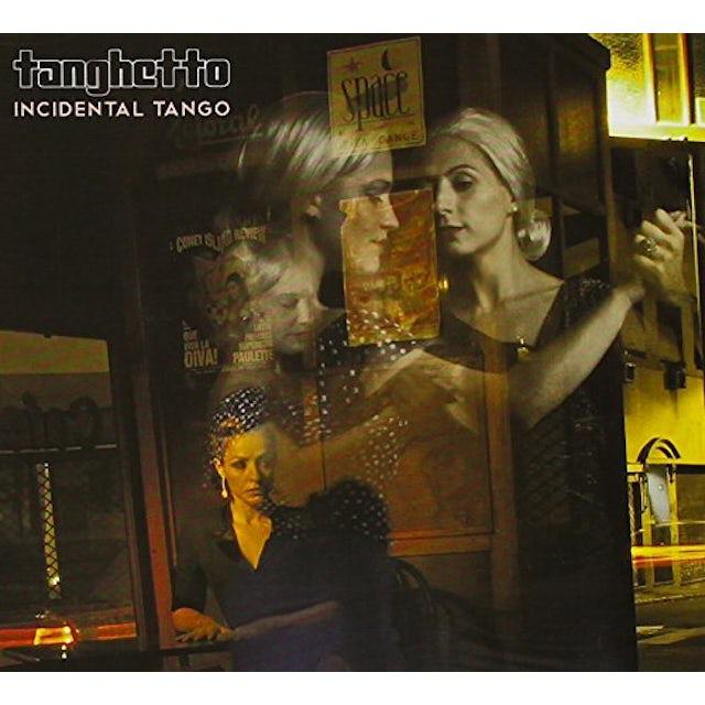 Tanghetto INCIDENTAL TANGO CD