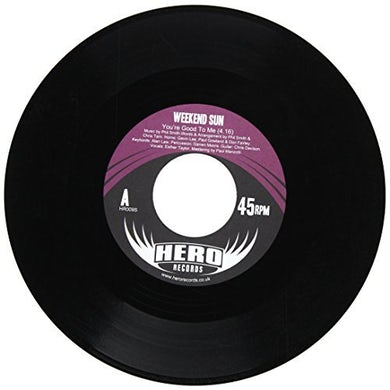 Weekend Sun YOU'RE GOOD TO ME Vinyl Record - UK Release