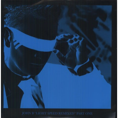 John B LIGHT SPEED REMIXED PART 1 Vinyl Record