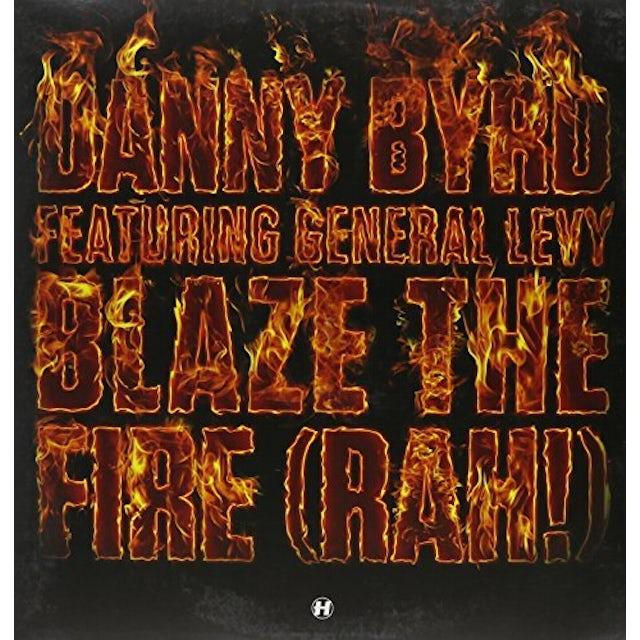 Danny Byrd BLAZE THE FIRE (RAH!) Vinyl Record - UK Release
