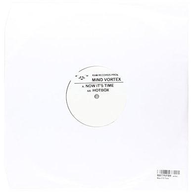 Mind Vortex NOW ITS TIME/HOTBOX Vinyl Record