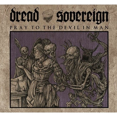 Dread Sovereign PRAY TO THE DEVIL IN MAN Vinyl Record