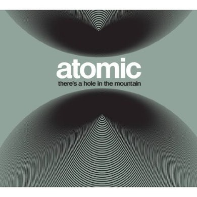 Atomic THERE'S A HOLE IN THE MOUNTAIN CD
