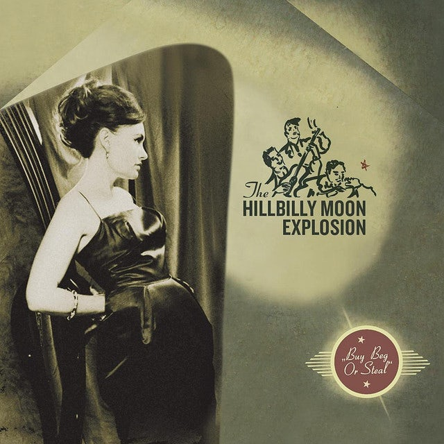 The Hillbilly Moon Explosion BUY BEG OR STEAL Vinyl Record