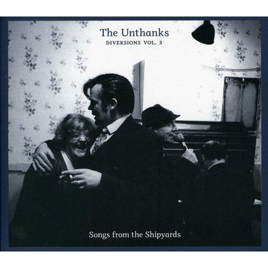 THE UNTHANKS DIVERSIONS 3: SONGS FROM THE SHIPYARDS CD