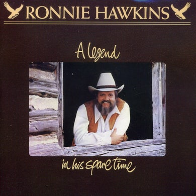 Ronnie Hawkins LEGEND IN HIS SPARE TIME CD