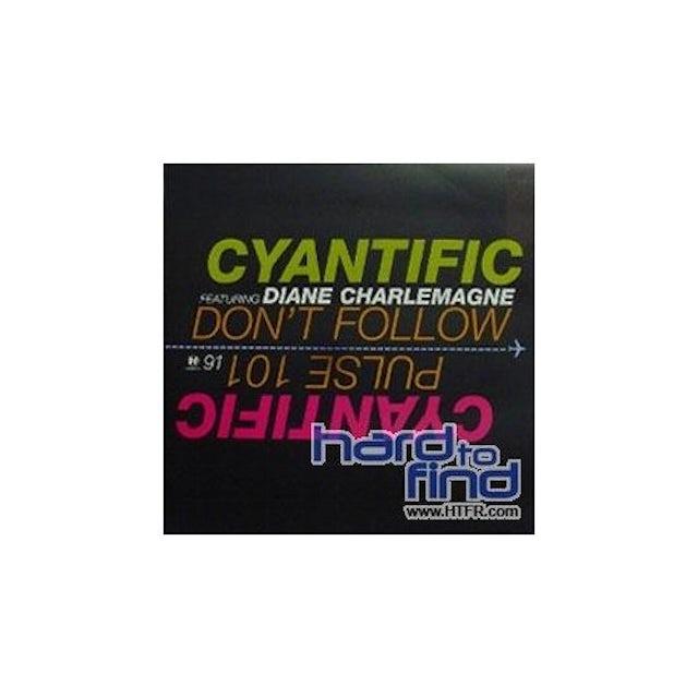 Cyantific DONT FOLLOW/PULSE 101 Vinyl Record