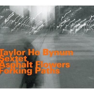 Taylor Ho Bynum ASPHALT FLOWERS FORKING CD
