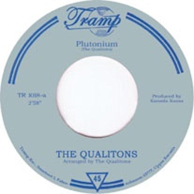 The Qualitons PLUTONIUM/ONE MAN SONG Vinyl Record