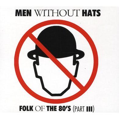 Men Without Hats FOLK OF THE 80'S (PART III) CD