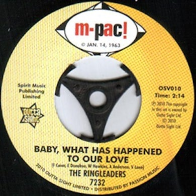 Ringleaders BABY WHAT HAS HAPPENED TO OUR LOVE/ALL OF MY LIFE Vinyl Record