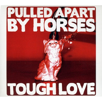 Pulled Apart By Horses TOUGH LOVE CD