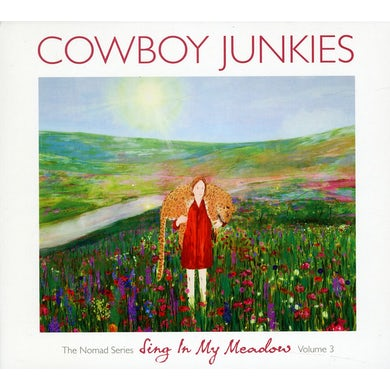 Cowboy Junkies VOL. 3-SING IN MY MEADOW: THE NOMAD SESSIONS CD