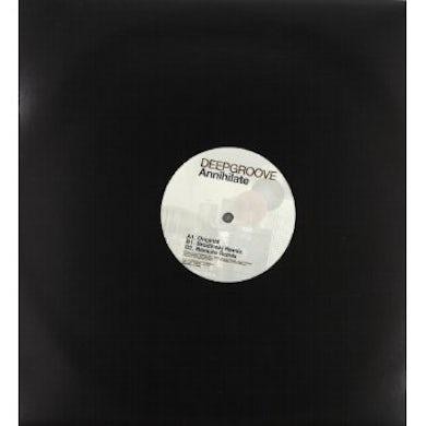 Deepgroove ANNIHILATE Vinyl Record - UK Release