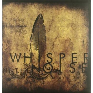 Whisper In The Noise DRY LAND Vinyl Record - UK Release
