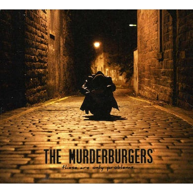 Murderburgers THESE ARE ONLY PROBLEMS CD