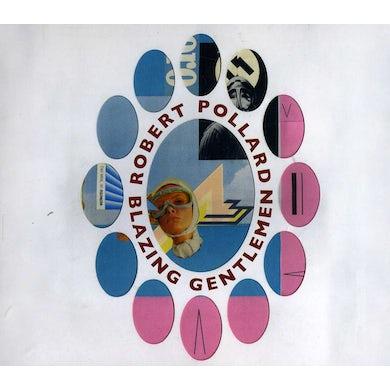 Robert Pollard BLAZING GENTLEMEN CD