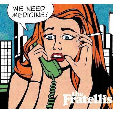 The Fratellis WE NEED MEDICINE Vinyl Record - UK Release