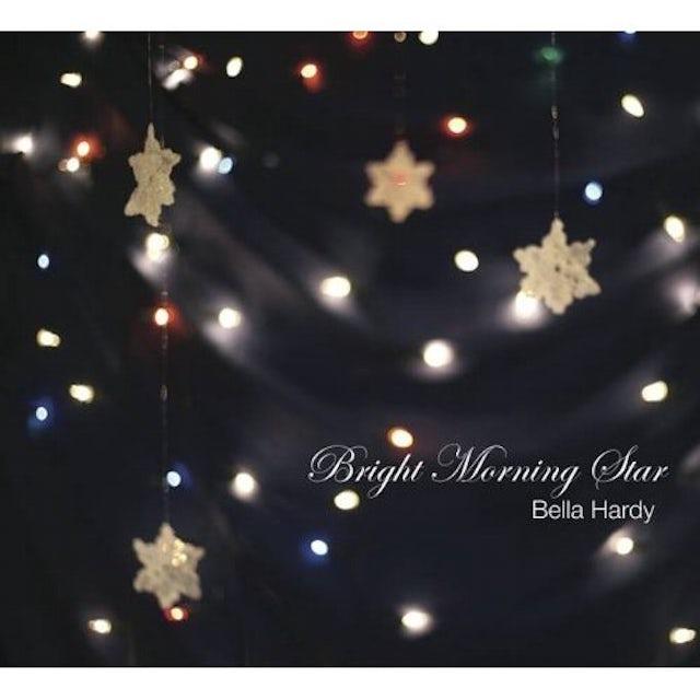 Bella Hardy BRIGHT MORNING STAR CD